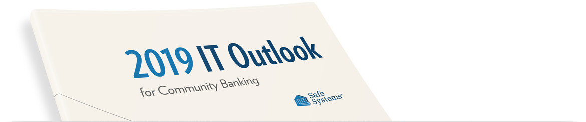 Safe Systems 2019 IT Outlook Report