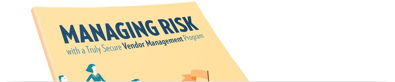 2018 Managing Risk with Truly Secure Vendor Management Program Header